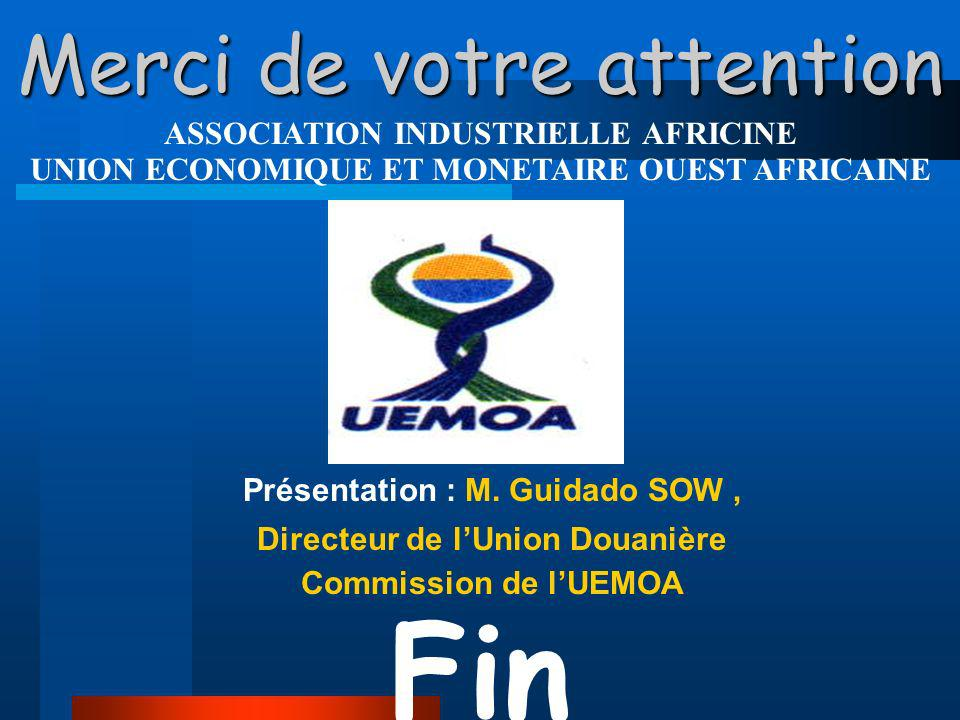 Fin Merci de votre attention ASSOCIATION INDUSTRIELLE AFRICINE
