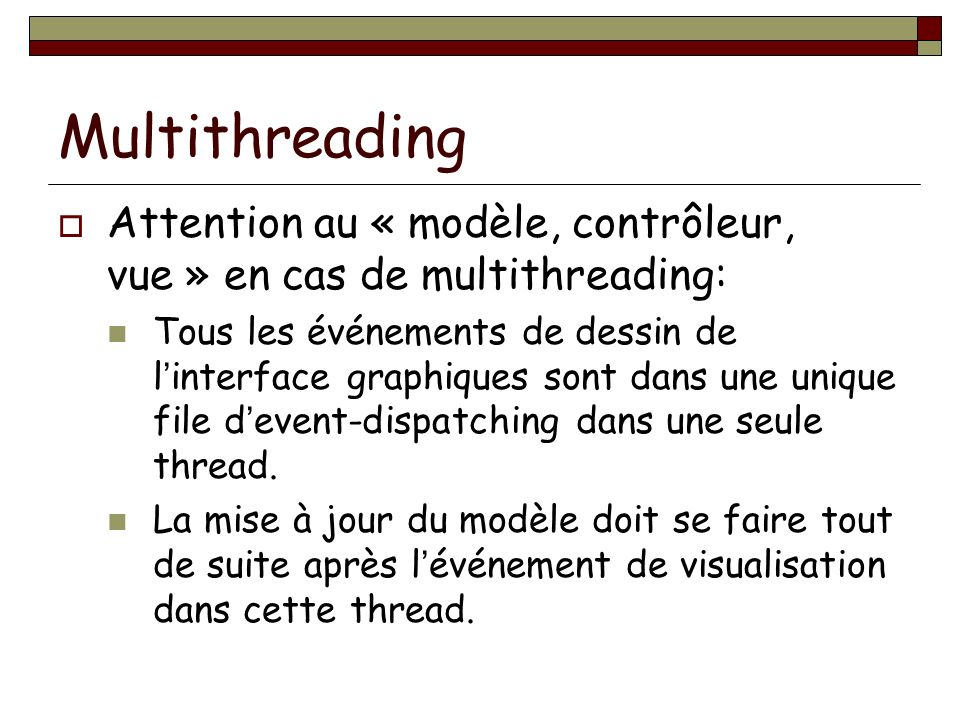 Multithreading Attention au « modèle, contrôleur, vue » en cas de multithreading: