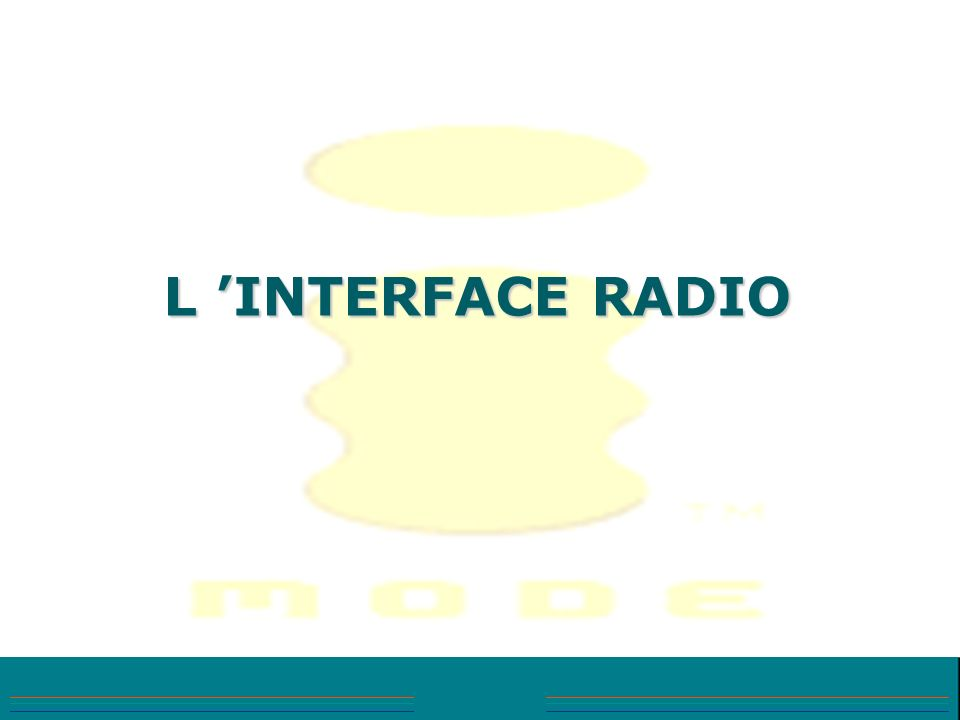L 'INTERFACE RADIO Notes :