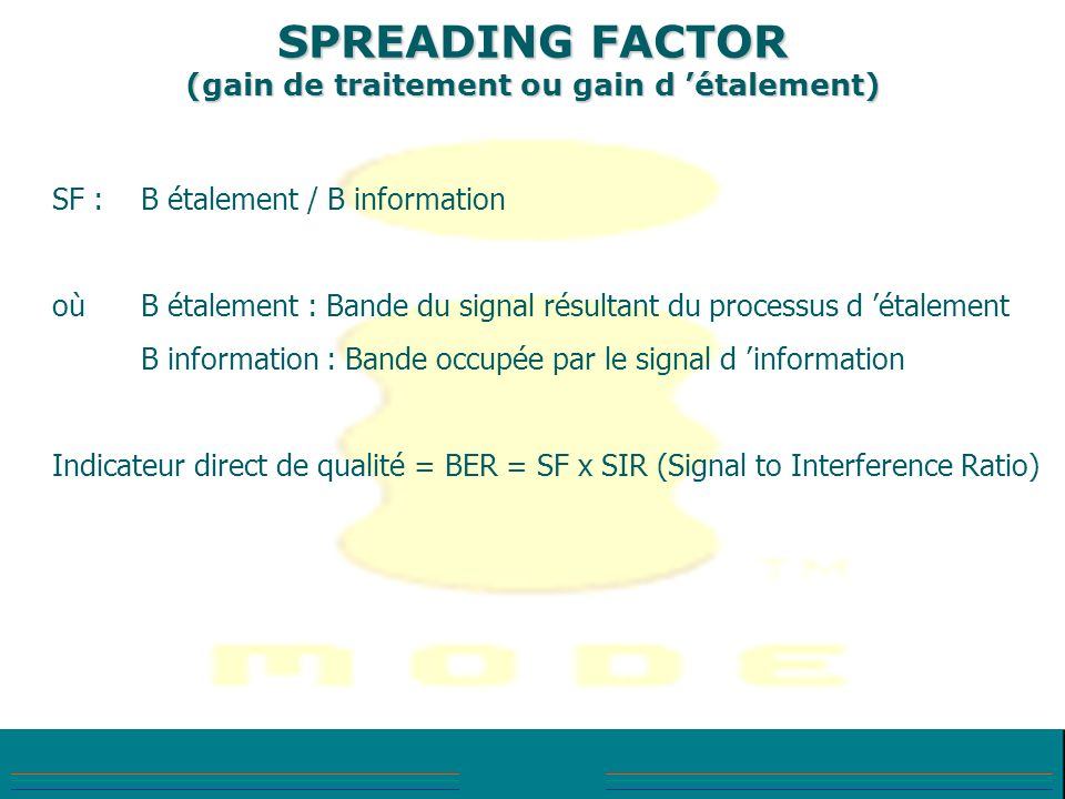 SPREADING FACTOR (gain de traitement ou gain d 'étalement)