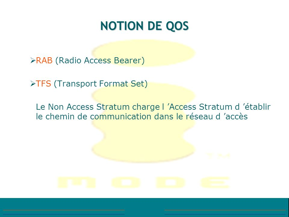NOTION DE QOS RAB (Radio Access Bearer) TFS (Transport Format Set)
