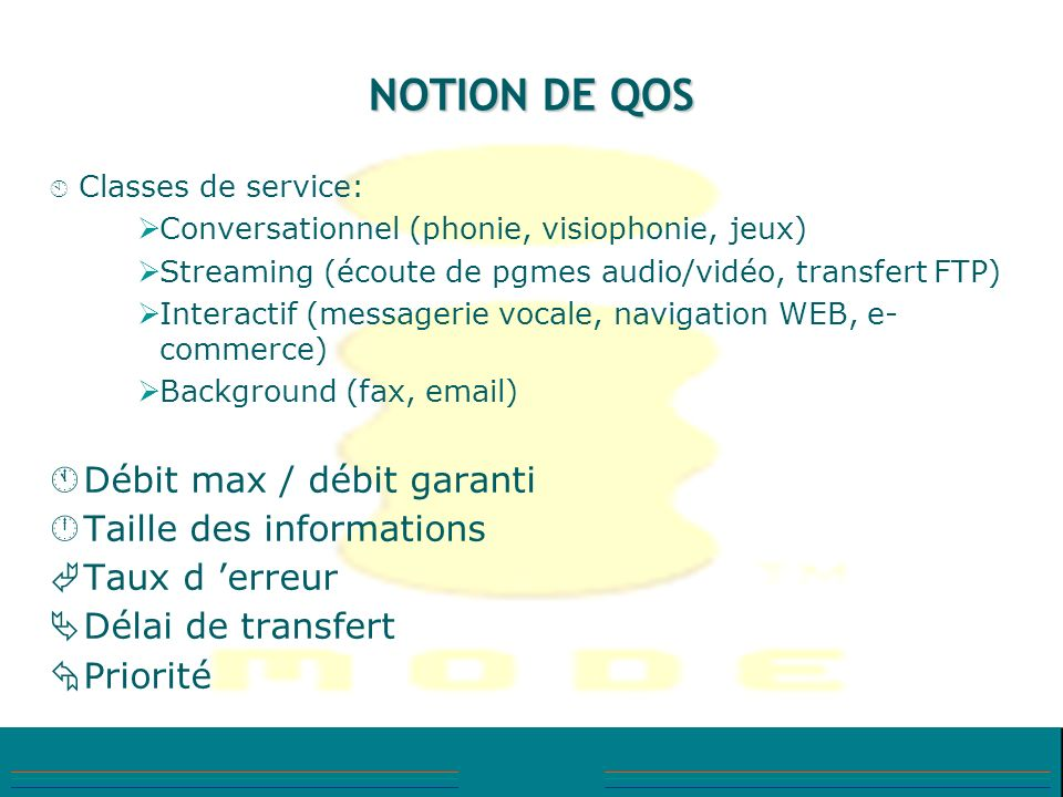 NOTION DE QOS Conversationnel (phonie, visiophonie, jeux)
