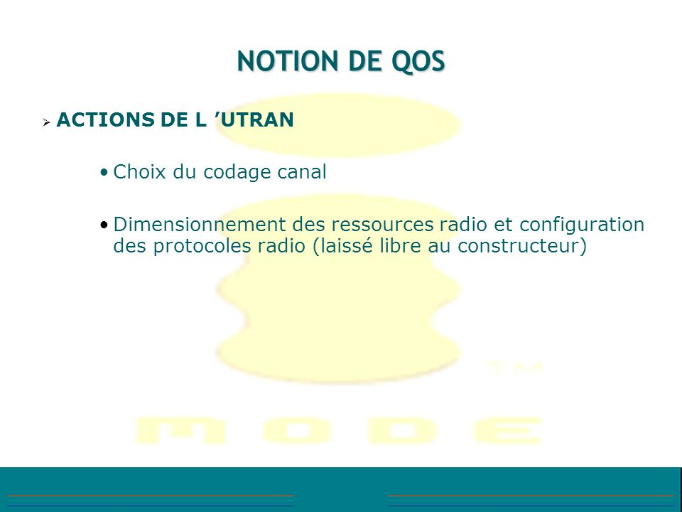 NOTION DE QOS ACTIONS DE L 'UTRAN Choix du codage canal