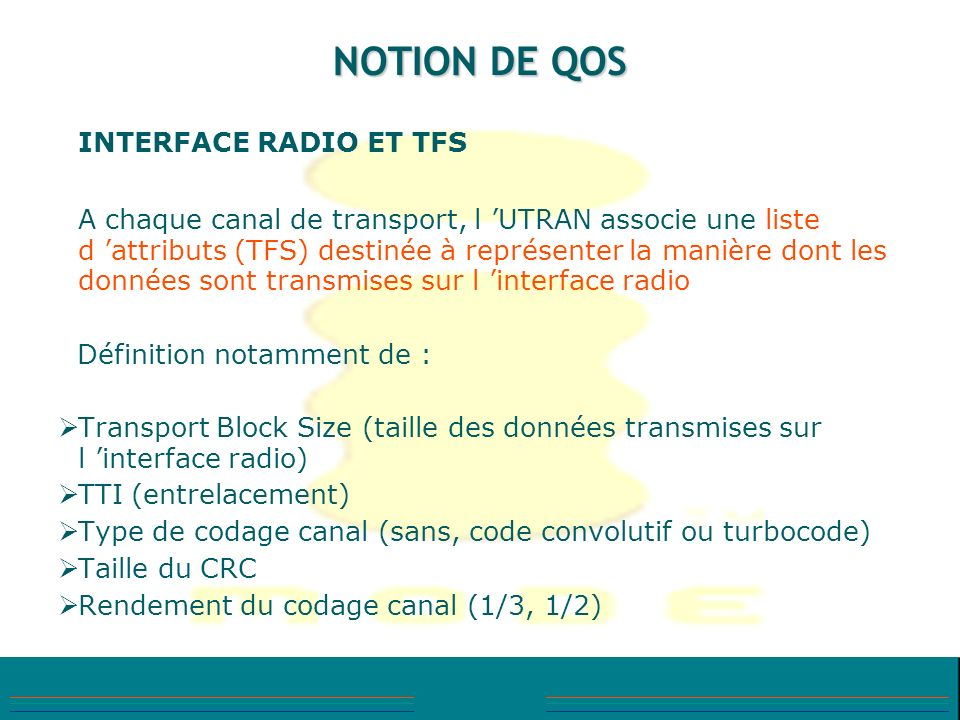NOTION DE QOS INTERFACE RADIO ET TFS.