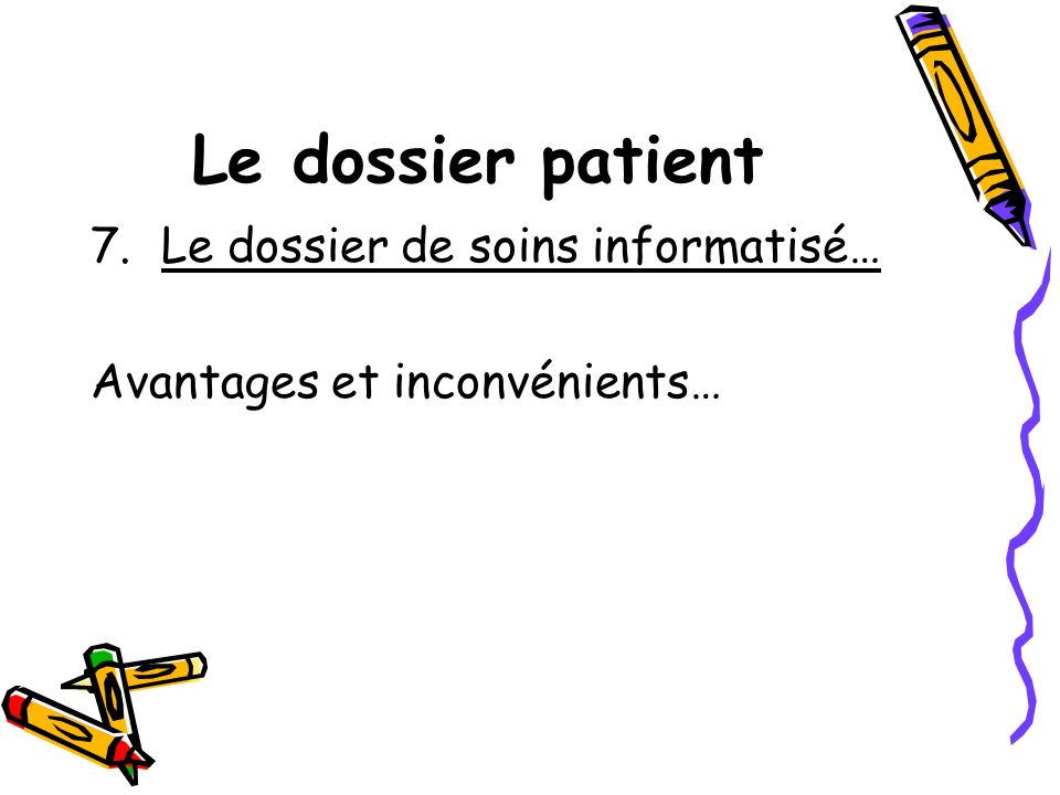 Le dossier patient Le dossier de soins informatisé…