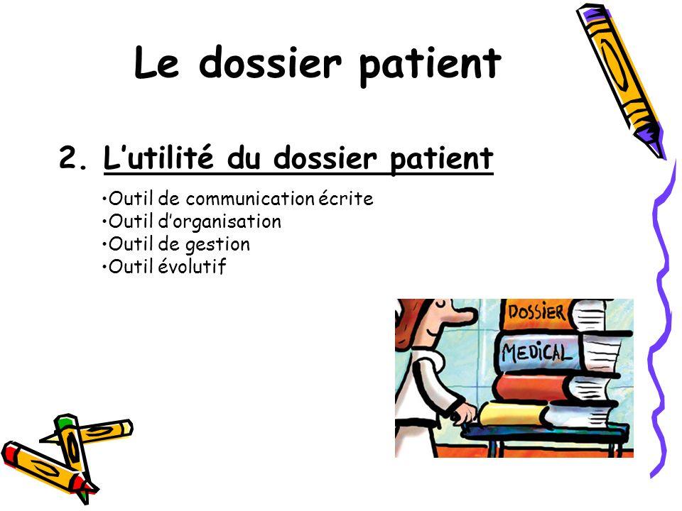 Le dossier patient L'utilité du dossier patient