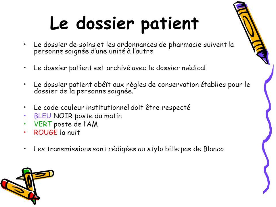 Le dossier patient Le dossier de soins et les ordonnances de pharmacie suivent la personne soignée d'une unité à l'autre.