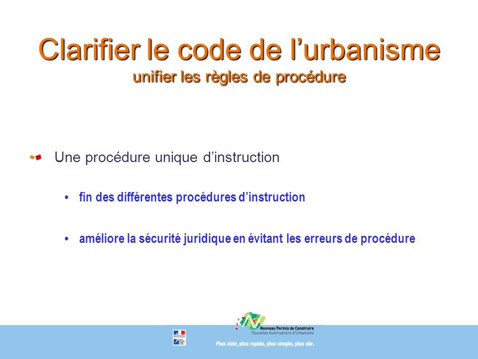 Clarifier le code de l'urbanisme unifier les règles de procédure