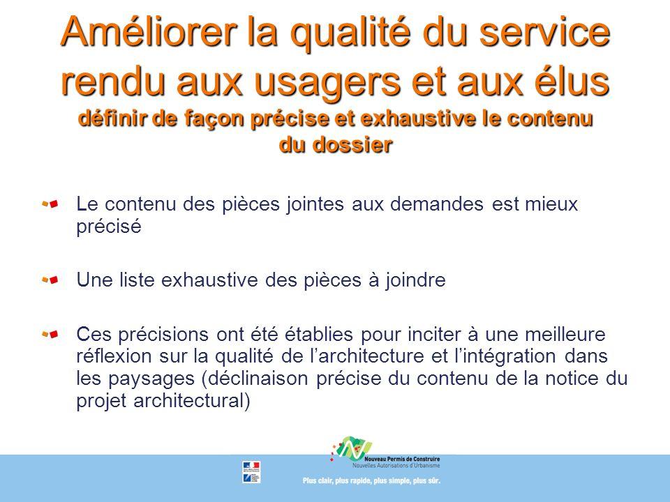 Améliorer la qualité du service rendu aux usagers et aux élus définir de façon précise et exhaustive le contenu du dossier