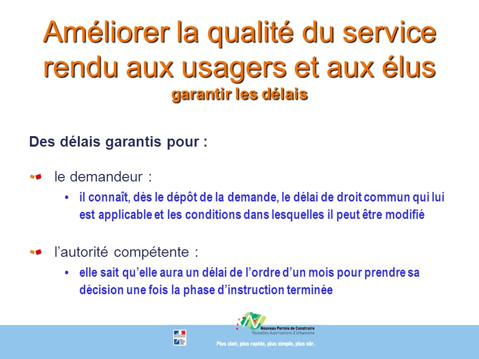Améliorer la qualité du service rendu aux usagers et aux élus garantir les délais