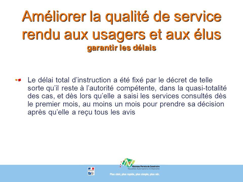 Améliorer la qualité de service rendu aux usagers et aux élus garantir les délais