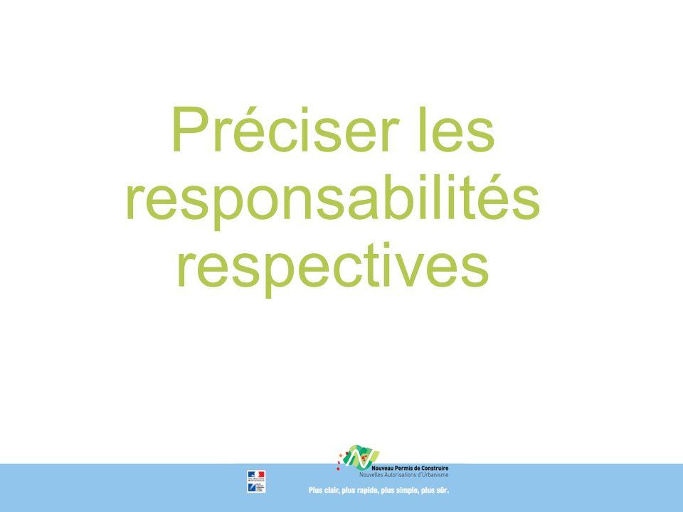 Préciser les responsabilités respectives