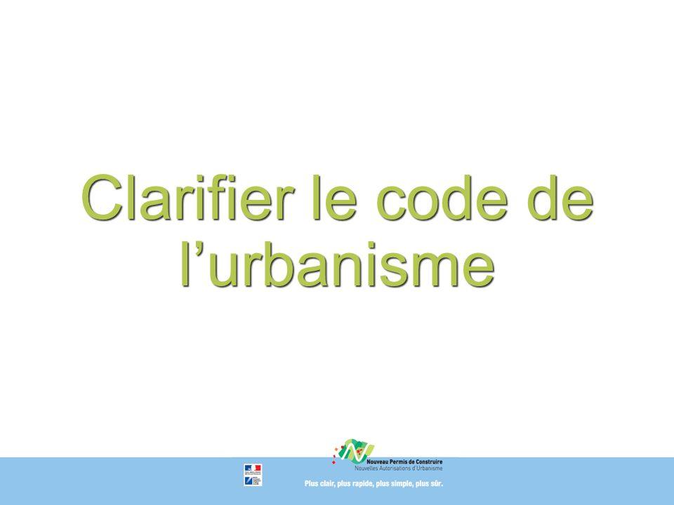 Clarifier le code de l'urbanisme