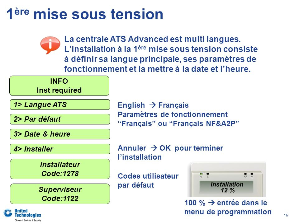 1ère mise sous tension La centrale ATS Advanced est multi langues.