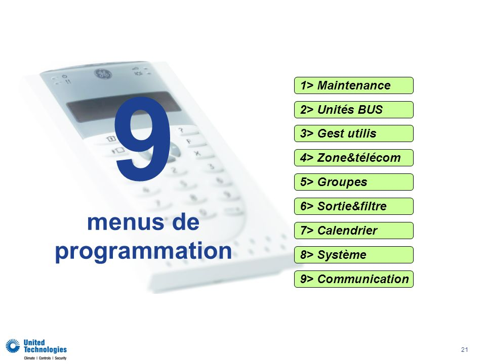 9 menus de programmation 1> Maintenance 2> Unités BUS
