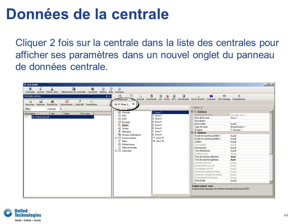 Données de la centrale Cliquer 2 fois sur la centrale dans la liste des centrales pour. afficher ses paramètres dans un nouvel onglet du panneau.