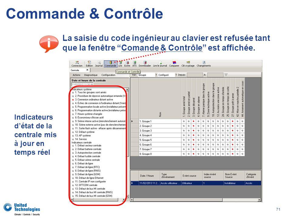 Commande & Contrôle La saisie du code ingénieur au clavier est refusée tant que la fenêtre Comande & Contrôle est affichée.