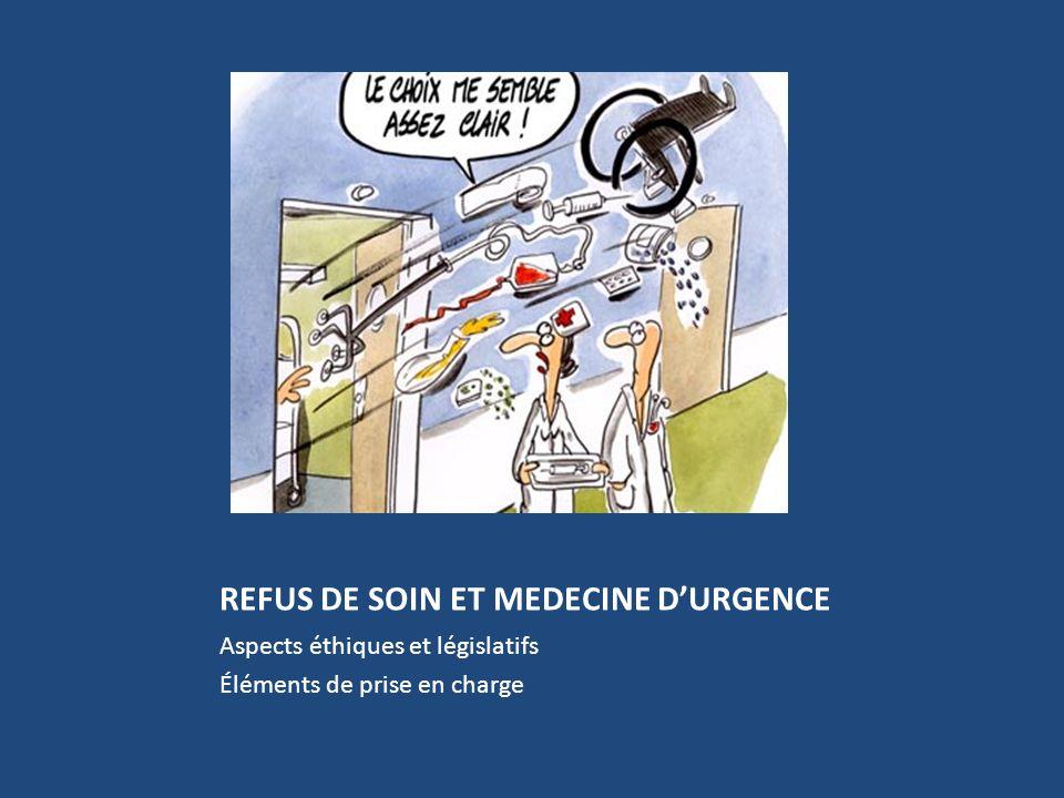 REFUS DE SOIN ET MEDECINE D'URGENCE