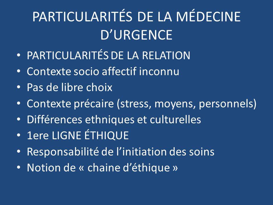 PARTICULARITÉS DE LA MÉDECINE D'URGENCE