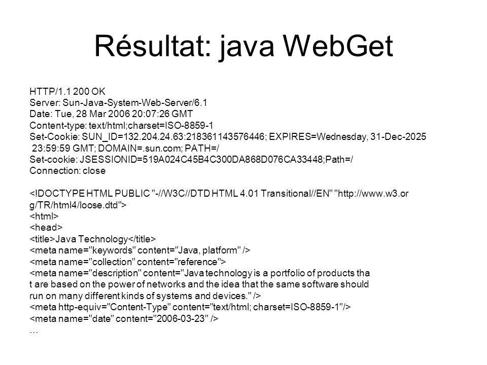 Résultat: java WebGet HTTP/1.1 200 OK