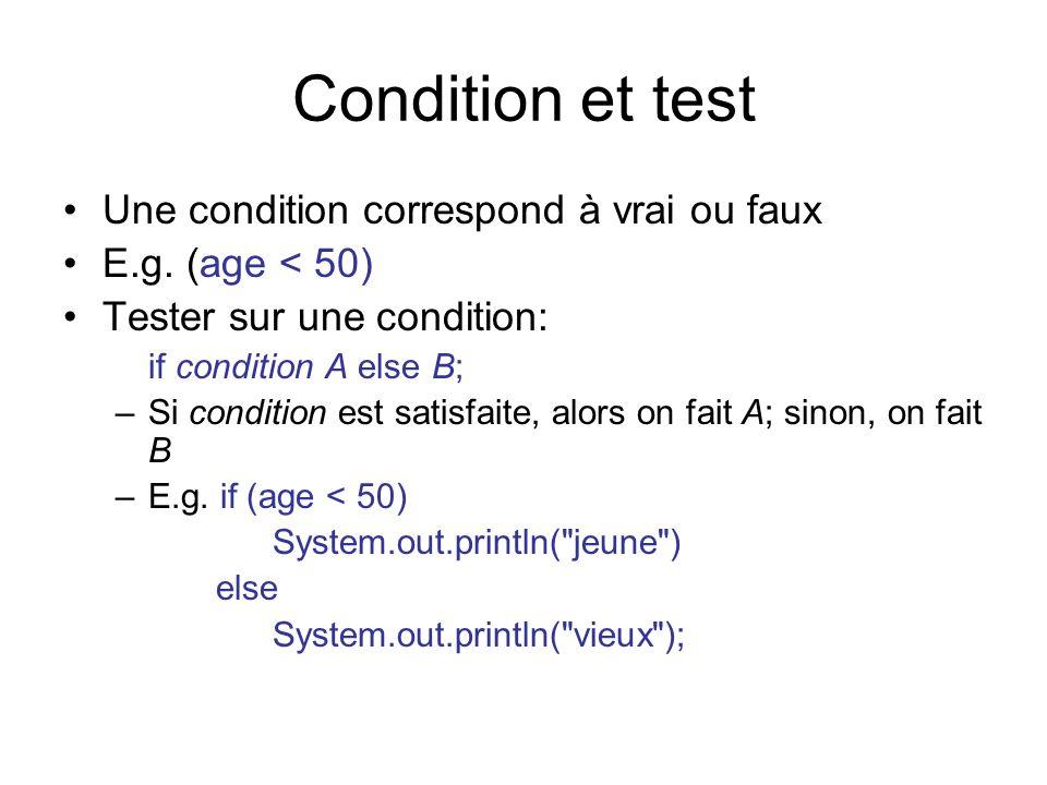 Condition et test Une condition correspond à vrai ou faux