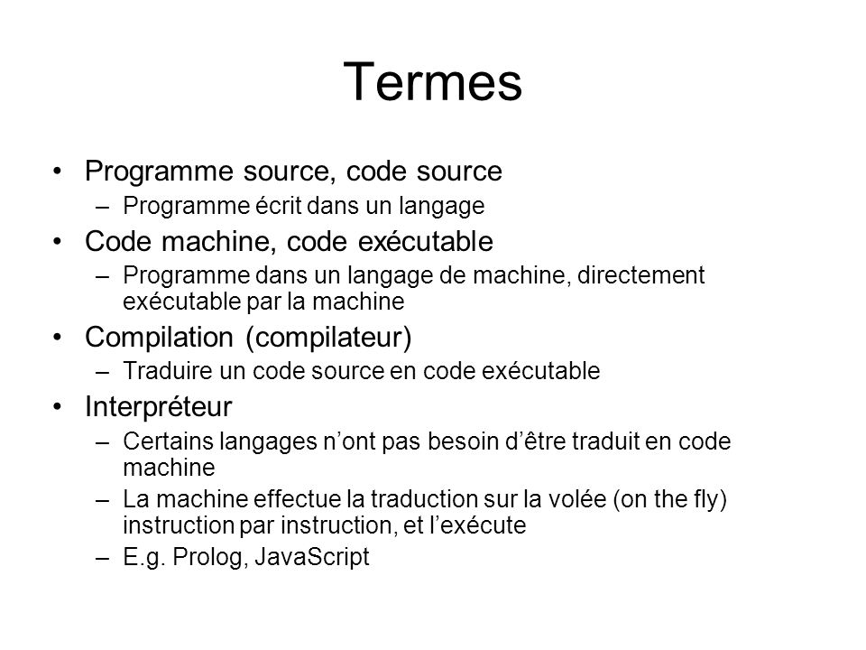 Termes Programme source, code source Code machine, code exécutable