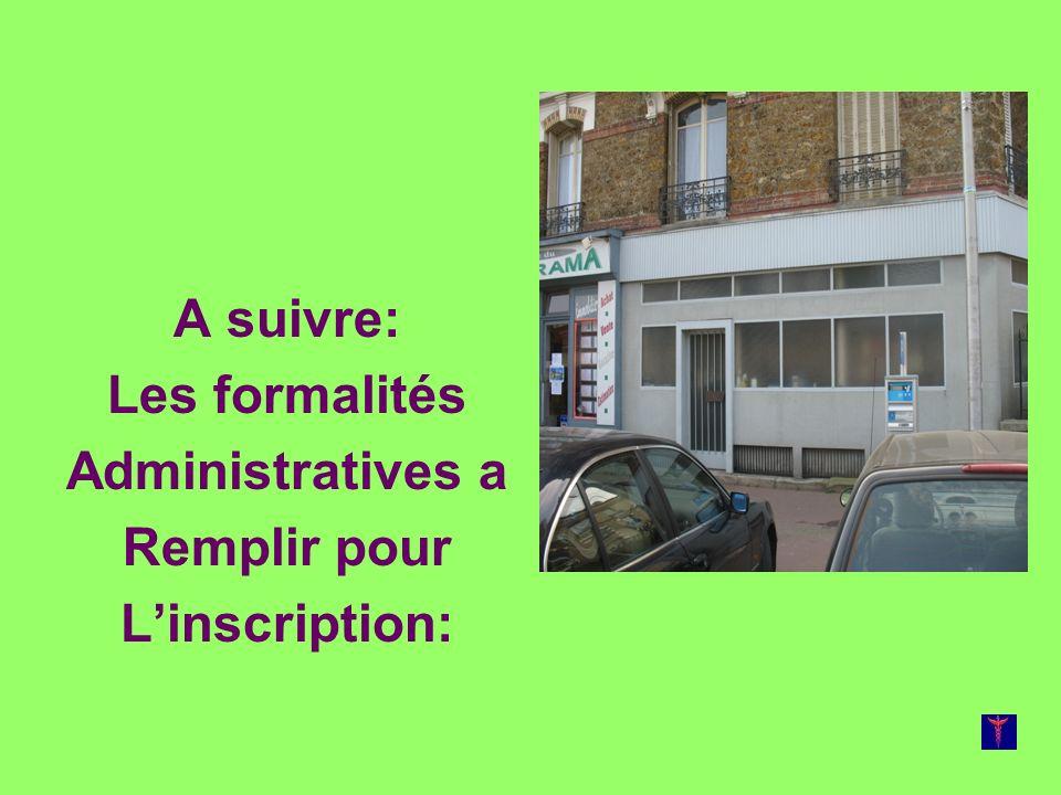 A suivre: Les formalités Administratives a Remplir pour L'inscription: