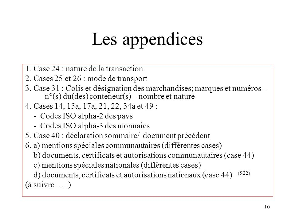 Les appendices 1. Case 24 : nature de la transaction