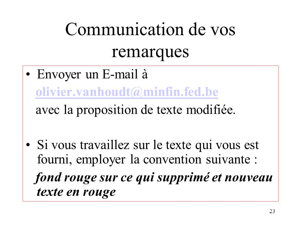 Communication de vos remarques