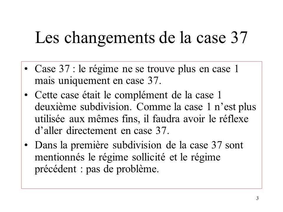 Les changements de la case 37