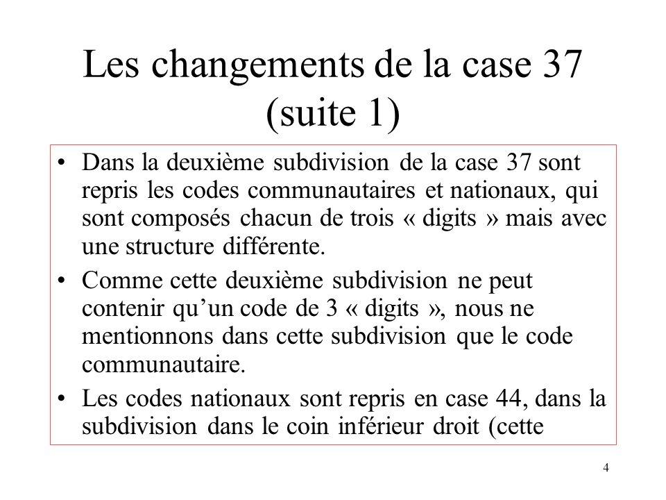 Les changements de la case 37 (suite 1)