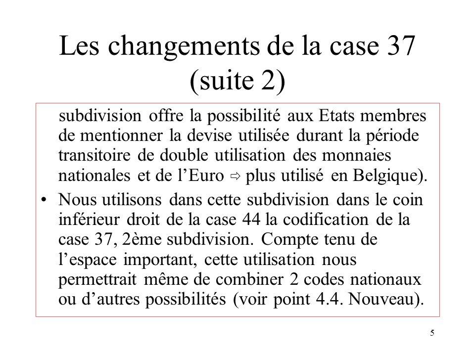 Les changements de la case 37 (suite 2)
