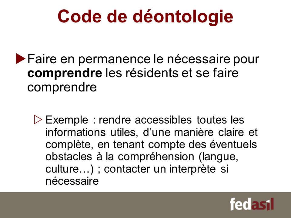 Code de déontologie Faire en permanence le nécessaire pour comprendre les résidents et se faire comprendre.