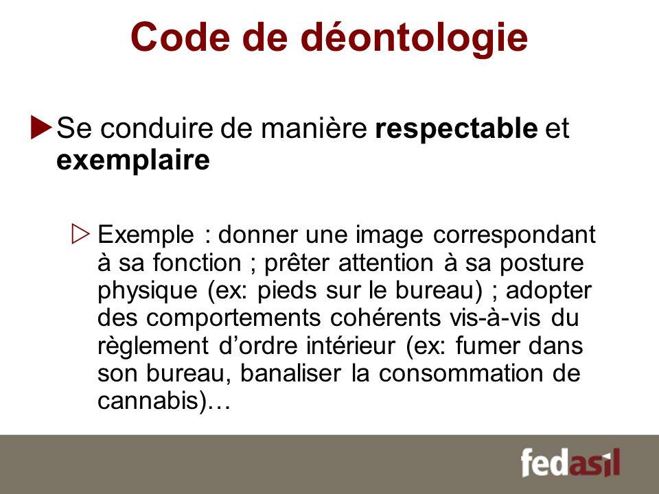 Code de déontologie Se conduire de manière respectable et exemplaire