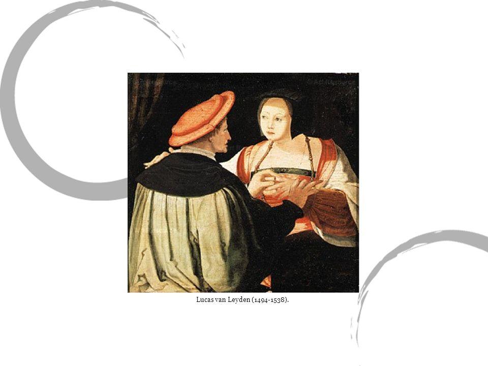 Lucas van Leyden (1494-1538).