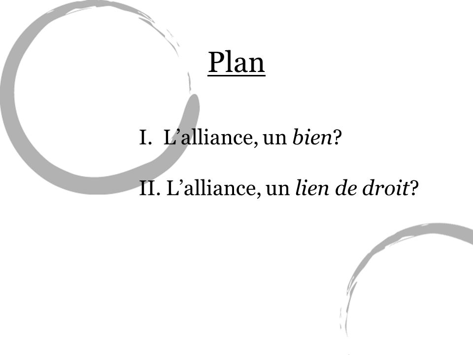 Plan I. L'alliance, un bien II. L'alliance, un lien de droit