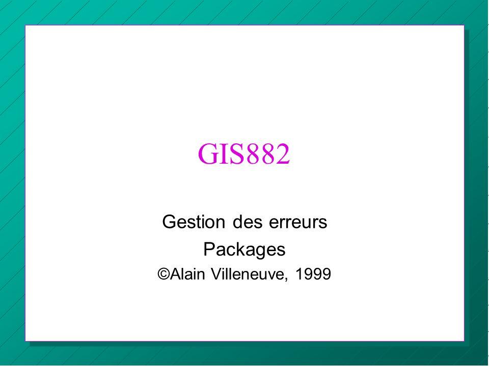 Gestion des erreurs Packages ©Alain Villeneuve, 1999
