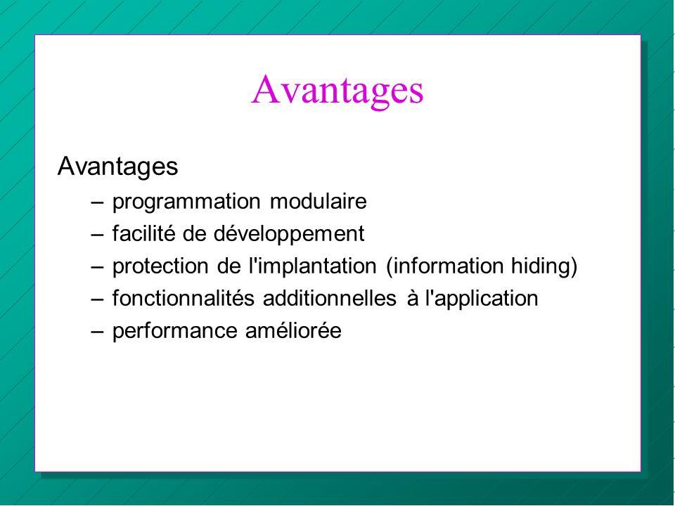 Avantages Avantages programmation modulaire facilité de développement