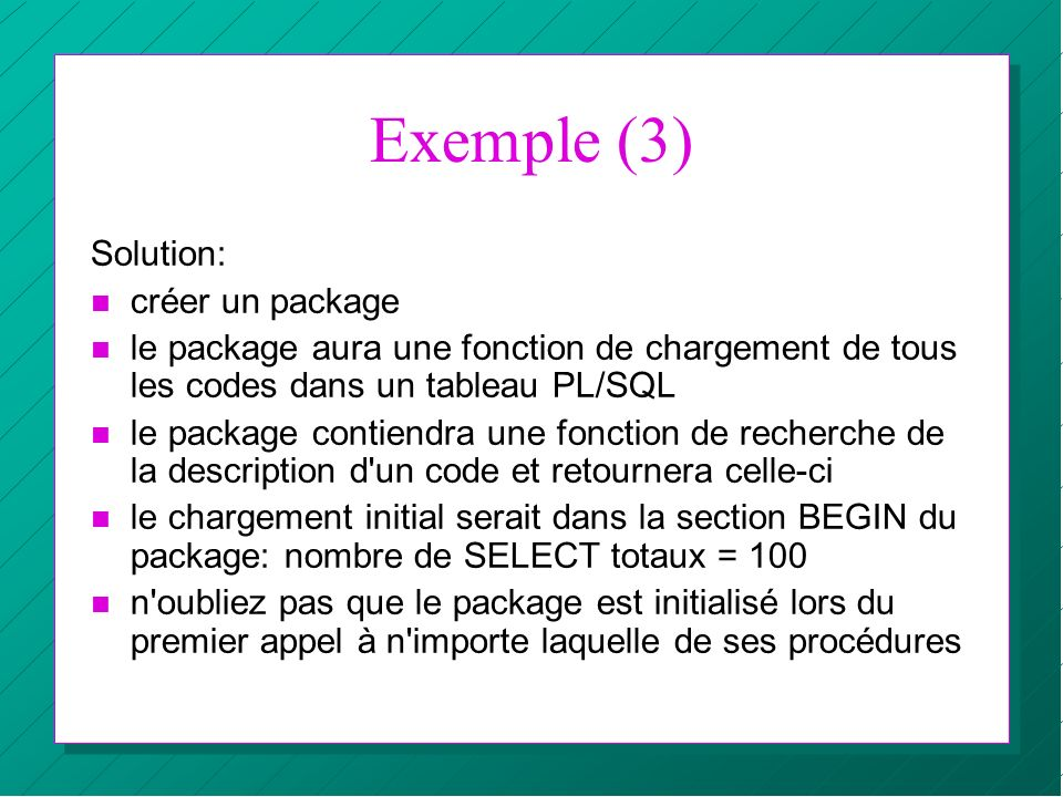 Exemple (3) Solution: créer un package