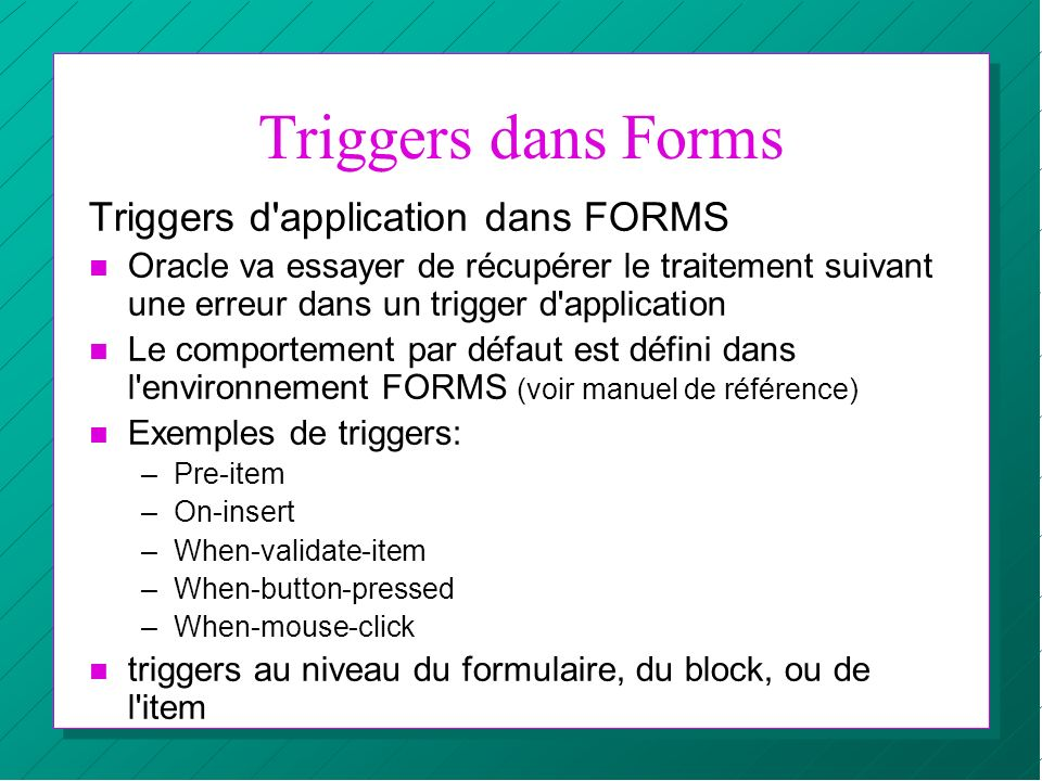 Triggers dans Forms Triggers d application dans FORMS