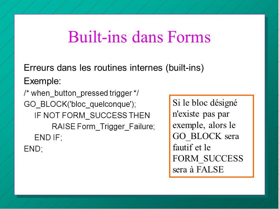 Built-ins dans Forms Erreurs dans les routines internes (built-ins)
