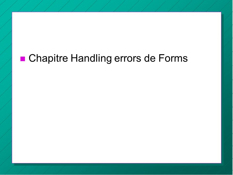Chapitre Handling errors de Forms