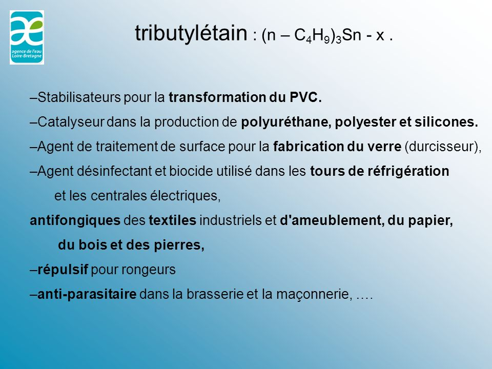 tributylétain : (n – C4H9)3Sn - x .