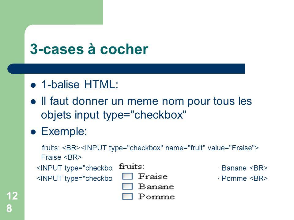 3-cases à cocher 1-balise HTML: