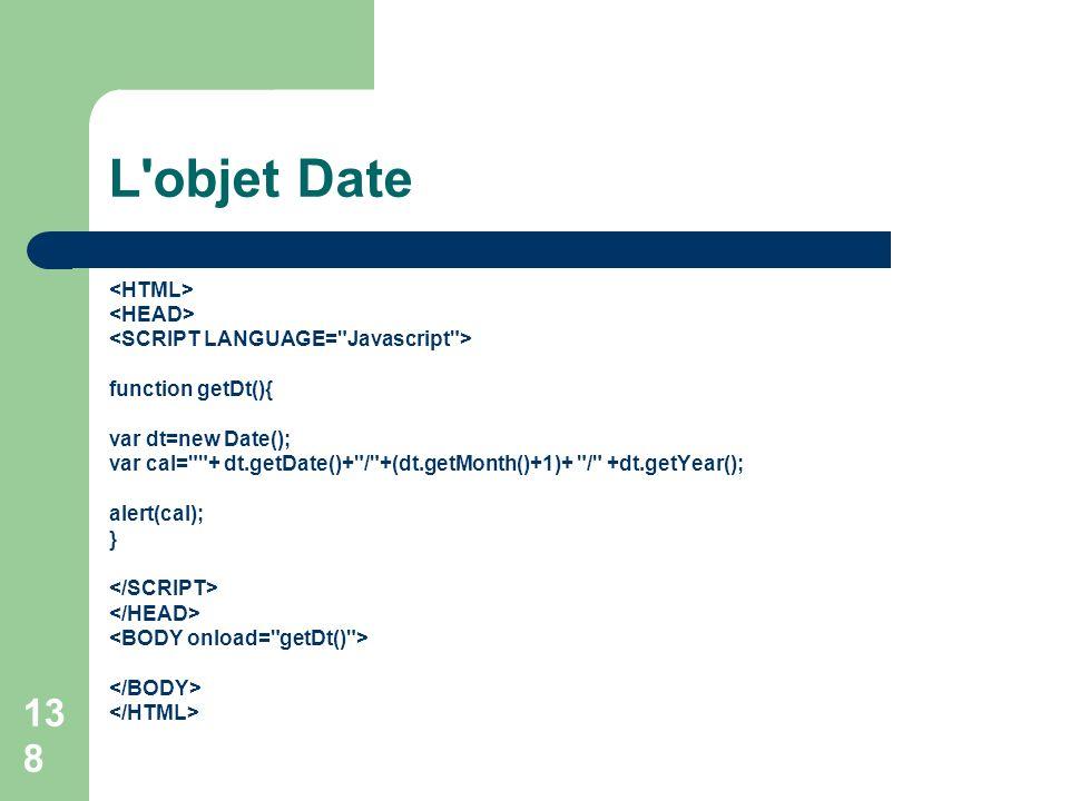 L objet Date <HTML> <HEAD>