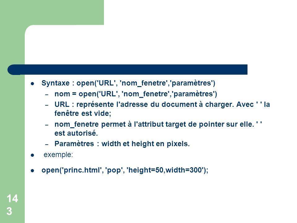 Syntaxe : open( URL , nom_fenetre , paramètres )