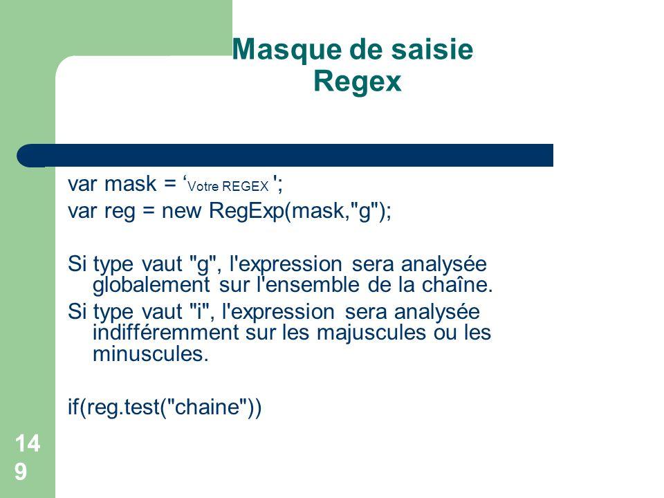Masque de saisie Regex var mask = 'Votre REGEX ;