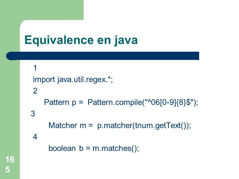Equivalence en java 1 import java.util.regex.*; 2