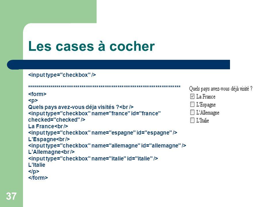 Les cases à cocher <input type= checkbox />