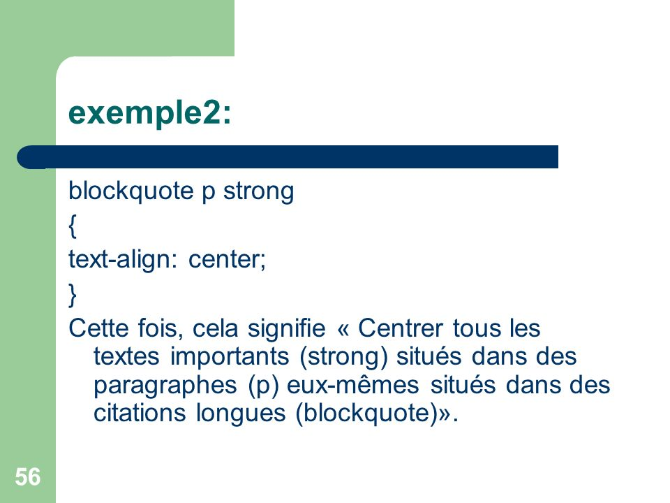 exemple2: blockquote p strong { text-align: center; }